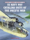 US Navy PBY Catalina Units Of The Pacific War