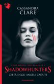 Shadowhunters - Città degli angeli caduti