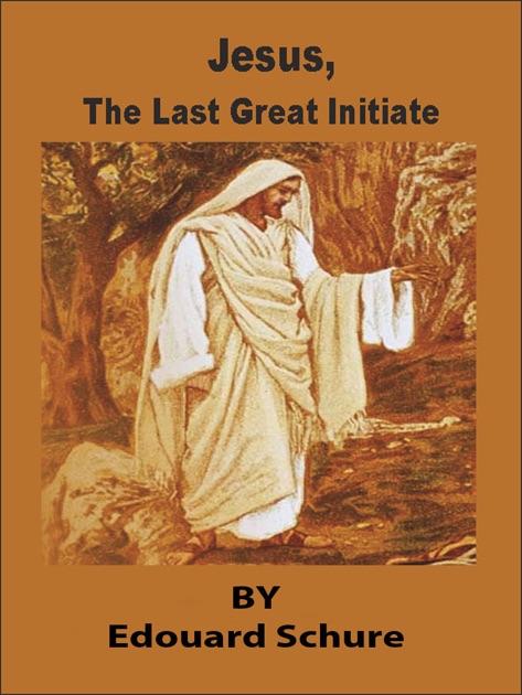 Jesus the Last Great Initiate