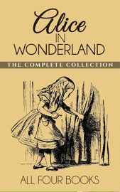 Alice In Wonderland Collection All Four Books
