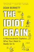 The Idiot Brain