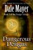 Dale Mayer - Dangerous Designs kunstwerk