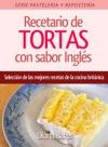 Recetario De TORTAS Con Sabor Ingles Seleccin De Las Mejores Recetas De La Cocina Britnica