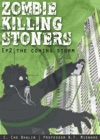 Zombie Killing Stoners Episode 2 The Coming Storm