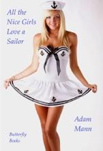 All The Nice Girls Love A Sailor!