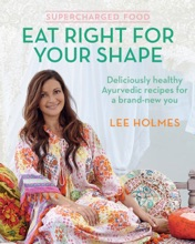 Supercharged Food: Eat Right for Your Shape