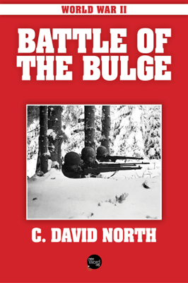 C. David North - World War II: Battle of the Bulge book