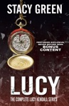 LUCY The Complete Lucy Kendall Series With Bonus Content