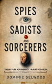 Spies, Sadists and Sorcerers