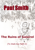 The Ruins of Galairel (To Walk the Path 2)
