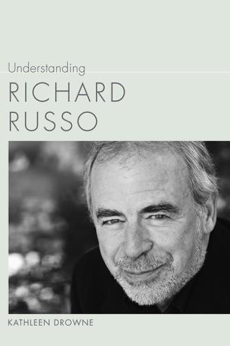 Kathleen Drowne - Understanding Richard Russo