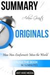 Adam Grants Originals How Non-Conformists Move The World Summary