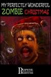 My Perfectly Wonderful Zombie Christmas