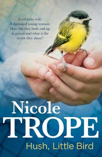 Nicole Trope - Hush, Little Bird