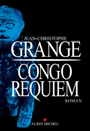 Congo Requiem - Jean-Christophe Grangé