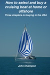 How To Select And Buy A Cruising Boat At Home Or Offshore