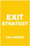 Exit Strategy The Art Of Getting Out Smartly