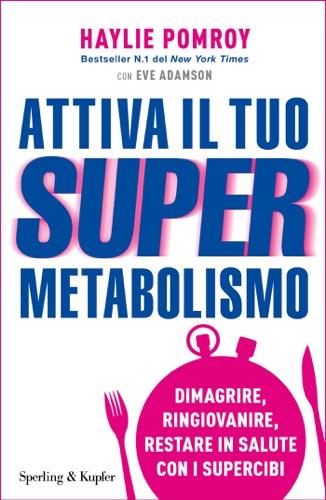 Haylie Pomroy - Attiva il tuo Supermetabolismo