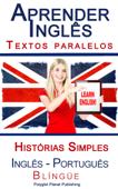 Aprender Inglês - Textos Paralelos - Histórias Simples (Inglês - Português) Blíngüe Book Cover