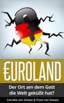 Euroland Der Ort An Dem Gott Die Welt Geksst Hat