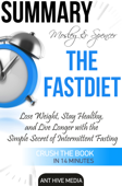 Michael Mosley & Mimi Spencer's The FastDiet: Lose Weight, Stay Healthy, and Live Longer with the Simple Secret of Intermittent Fasting Summary