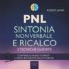 PNL. Sintonia Non Verbale E Ricalco
