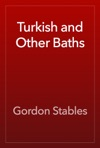Turkish And Other Baths