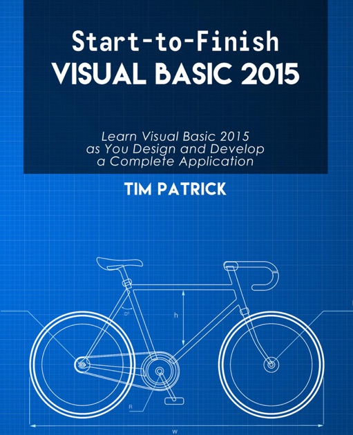 Start To Finish Visual Basic 2015 By Tim Patrick On Apple Books