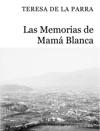 Las Memorias De Mam Blanca