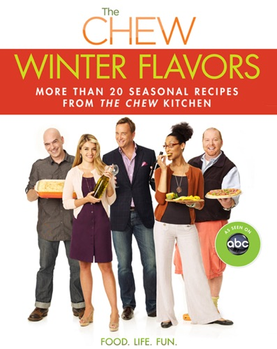 Gordon Elliott, Michael Symon, Carla Hall, Mario Batali, The Chew, Daphne Oz & Clinton Kelly - The Chew: Winter Flavors