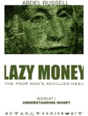 Lazy Money - The Poor Mans Achilles Heel