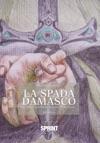 La Spada Damasco - La Conquista Di Toledo E Lorgoglio Del Suo Popolo