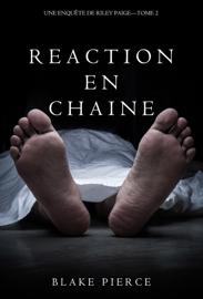 Réaction en Chaîne (Une Enquête de Riley Paige – Tome 2) Par Réaction en Chaîne (Une Enquête de Riley Paige – Tome 2)
