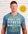 Dai Manuels Whole Life Fitness Manifesto