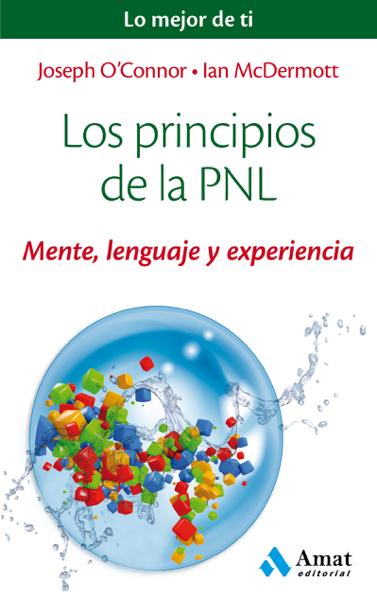 Los principios de la PNL por Joseph O'Connor & Ian McDermott