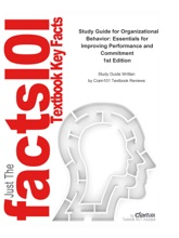 Study Guide For Organizational Behavior: Essentials For Improving Performance And Commitment