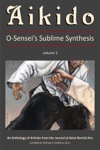 Aikido Vol 1 O-Senseis Sublime Synthesis