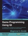 Game Programming Using Qt Beginners Guide