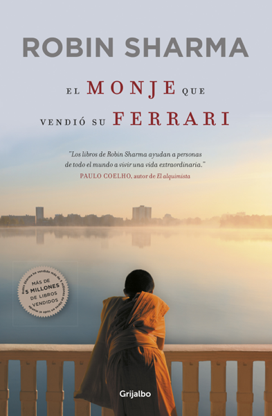 El monje que vendió su Ferrari por Robin Sharma