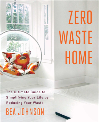 Zero Waste Home - Béa Johnson book