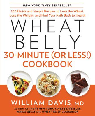Wheat Belly 30-Minute (Or Less!) Cookbook - William Davis book