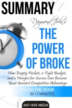 Draymond John And Daniel Paisner's The Power Of Broke: How Empty Pockets, A Tight Budget, And A Hunger For Success Can Become Your Greatest Competitive Advantage Summary