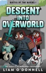 Descent Into Overworld An Unofficial Minecraft Adventure For Children Ages 8 - 14