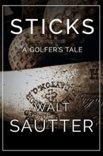 Sticks: A Golfer's Tale