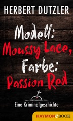 Modell: Moussy Lace, Farbe: Passion Red. Eine Kriminalgeschichte