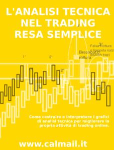 L'analisi tecnica nel trading resa semplice. Come costruire e interpretare i grafici di analisi tecnica per migliorare la propria attività di trading online. Copertina del libro