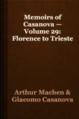 Memoirs of Casanova — Volume 29: Florence to Trieste