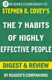 The 7 Habits Of Highly Effective People A Digest Review Of Stephen R Covey S Best Selling Book Powerful Lessons In Personal Change