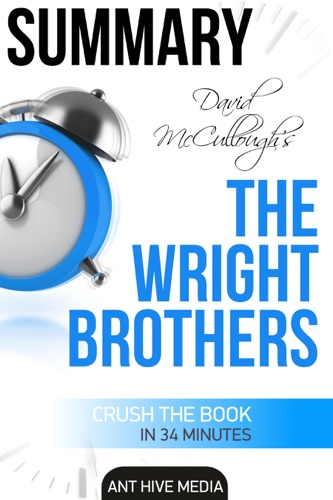 Ant Hive Media - David McCullough's The Wright Brothers  Summary