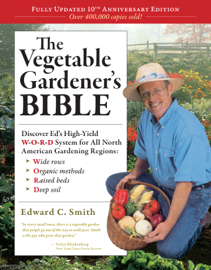 The Vegetable Gardener's Bible, 2nd Edition book